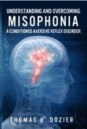 Understanding and Overcoming Misophonia
